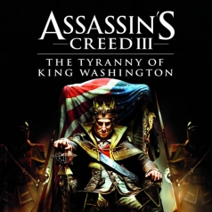Assassin's Creed III: The Tyranny of King Washington (2013) (Videogame)
